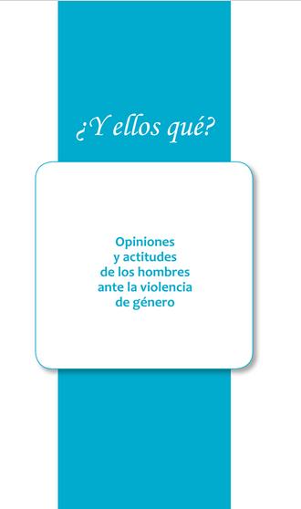 """¿y ellos qué? Opiniones y actitudes de los hombres ante la Violencia de Género"""""""